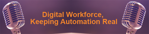 Digital-Workforce,-Keeping-Automation-Real