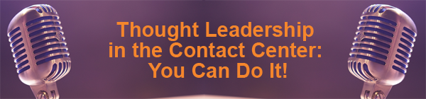 Thought-Leadership-in-the-Contact-Center--You-Can-Do-It!